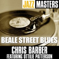 Jazz Masters: Beale Street Blues — Chris Barber feat. Ottilie Patterson