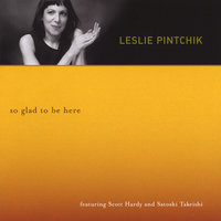 So Glad To Be Here — Leslie Pintchik