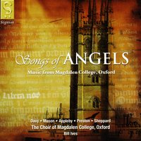 Songs of Angels: Music from Magdalen College, Oxford — The Choir of Magdalen College, Oxford