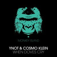 When Doves Cry — Ynot, Cosmo Klein