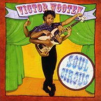 Soul Circus — Victor Wooten