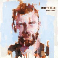Red To Blue — Mick Flannery