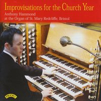 Improvisations for the Church Year / Organ of St. Mary Redcliffe — Anthony Hammond