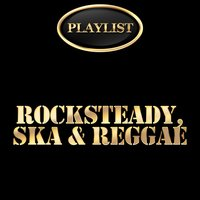 Rocksteady, Ska & Reggae Playlist — сборник