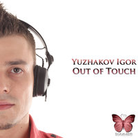 Out of Touch — Yuzhakov Igor