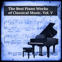 The Best Piano Works of Classical Music, Vol. V — Christian Sinding, Herbert Kraus, Janos Sandor, Wiener Mozart Ensemble, András Ligeti