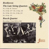 The Late Beethoven's String Quartets — Busch Quartet