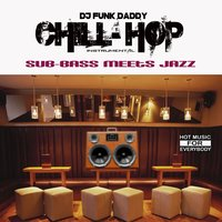 Chill - Hop — DJ Funk Daddy