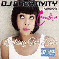 Looking for Love — DJ Creativity feat. Carmelina