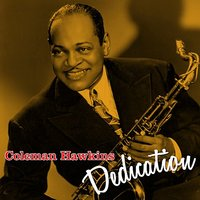 Dedication — Coleman Hawkins