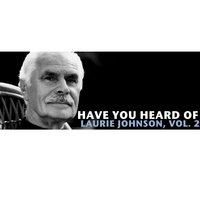 Have You Heard of Laurie Johnson, Vol. 2 — Laurie Johnson