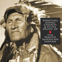 Spiritual Chants & Flute Music of the Native American Indians — сборник