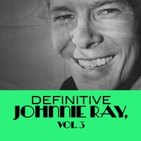 Definitive Johnnie Ray, Vol. 3 — Johnnie Ray