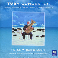 Tuba Concertos — Alec Wilder, Ralph Vaughan Williams, David Stanhope, Christer Danielsson, Michael kenny, William Lovelock, Adelaide Symphony Orchestra