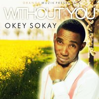 Without You — Okey Sokay