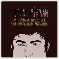 An Evening Of Comedy In A Fake, Underground Laboratory — Eugene Mirman
