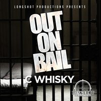 Out on Bail — C Whisky