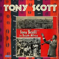Tony Scott in South Africa — The Tony Scott South African Quartet
