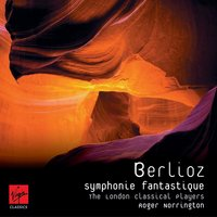 Berloiz Symphonie Fantastique — London Classical Players/Sir Roger Norrington, Roger Norrington, Гектор Берлиоз