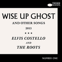 Wise Up Ghost — Elvis Costello & The Roots