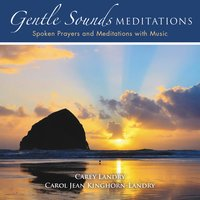 Gentle Sounds Meditations — Carey Landry, Carol Jean Kinghorn-Landry