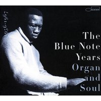 The History of Blue Note - Volume 3: Organ And Soul — сборник