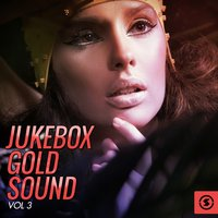 Jukebox Gold Sound, Vol. 3 — сборник