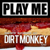 Peanut Butter & Jelly — Dirt Monkey