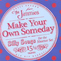 Make Your Own Someday — The Jimmies