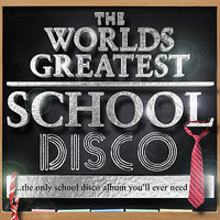 Worlds Greatest School Disco - The Only School Disco album you'll ever need! — School Masters