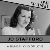 A Sunday Kind of Love — Jo Stafford