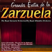 Grandes Éxitos de la Zarzuela — The Royal Zarzuela Orchestra|The Royal Alhambra Orchestra