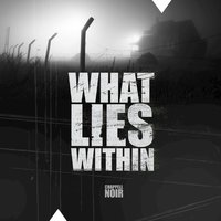 Noir - What Lies Within — Al Lethbridge