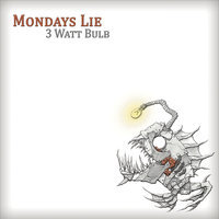 3 Watt Bulb — Mondays Lie