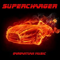Supercharger — Gargantuan Music