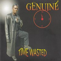 Time Wasted — GENUINE