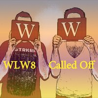 Called Off — WLW8