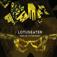 Feed Me to the Night — Lotuseater