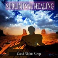 Good Nights Sleep Subliminal Music For the Mind and Spirit — Subliminal Healing Group