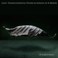 Liszt: Transcendental Études & Sonata in B Minor — Ференц Лист, Jorge Bolet