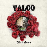 Silent Town — Talco