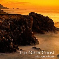 The Other Coast — Michael Whalen