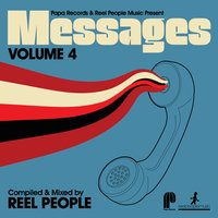Papa Records & Reel People Music Present: Messages, Vol. 4 — Reel People