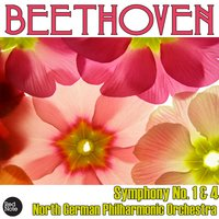 Beethoven: Symphony No. 1 & 4 — North German Philharmonic Orchestra