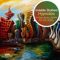 Hypnotize — Invisible Brothers