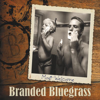 Most Welcome — Branded Bluegrass