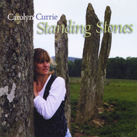 Standing Stones — Carolyn Currie