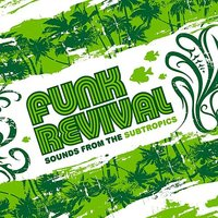 Funk Revival - Sounds From The Subtropics — сборник