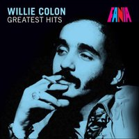 Willie Colon - Greatest Hits — Willie Colon