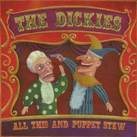 All This and Puppet Stew — The Dickies